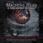 Machine Head – Is There Anybody Out There?